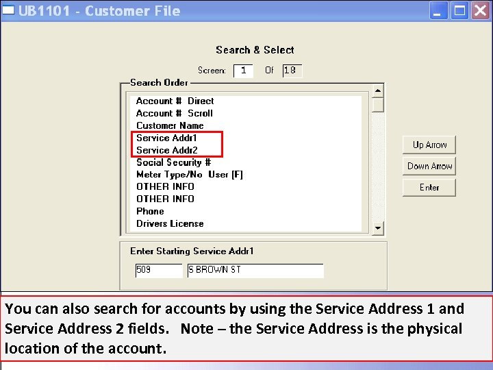 You can also search for accounts by using the Service Address 1 and Service