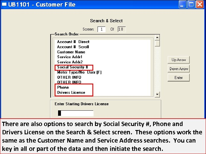 There also options to search by Social Security #, Phone and Drivers License on