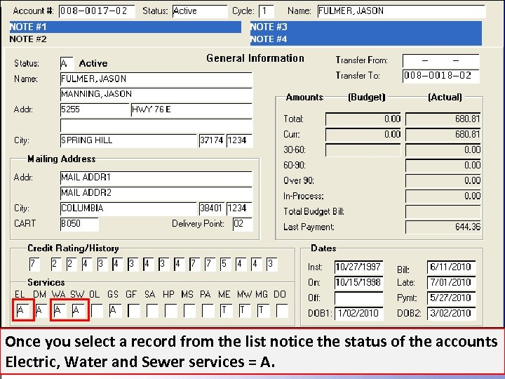 Once you select a record from the list notice the status of the accounts