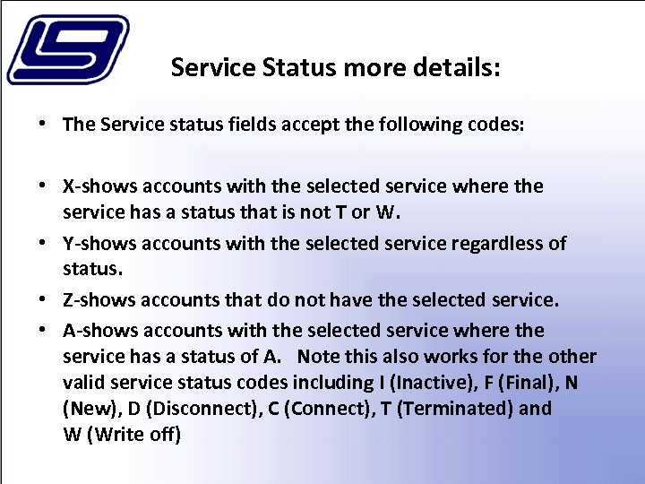 Service Status more details: • The Service status fields accept the following codes: •