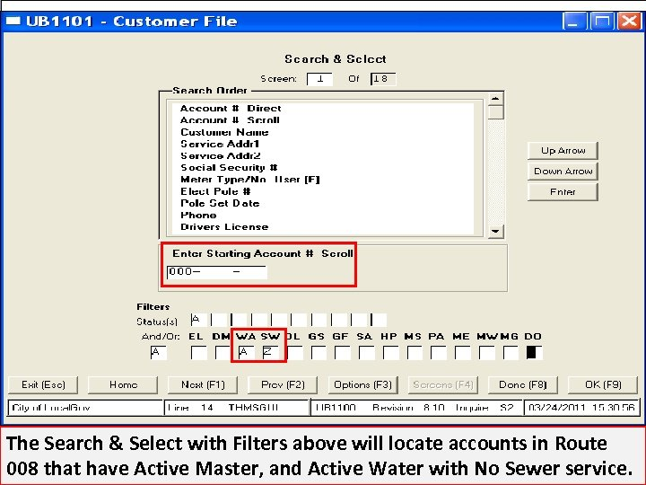 The Search & Select with Filters above will locate accounts in Route 008 that