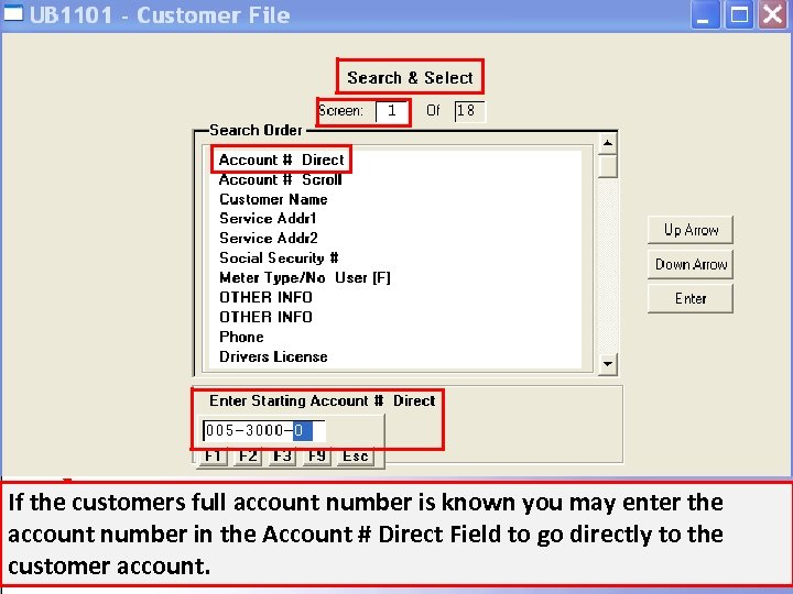 If the customers full account number is known you may enter the account number