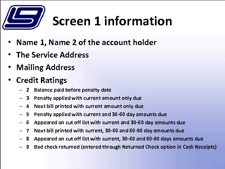Screen 1 information • • Name 1, Name 2 of the account holder The