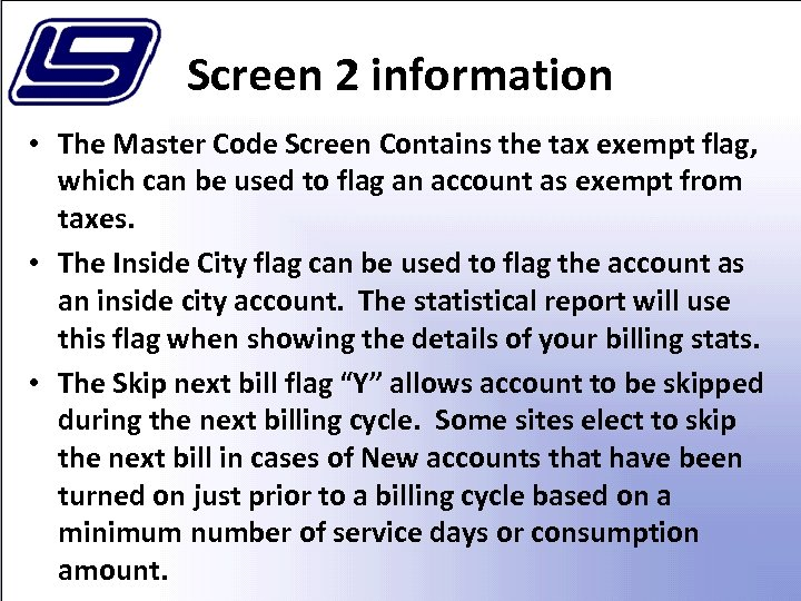 Screen 2 information • The Master Code Screen Contains the tax exempt flag, which