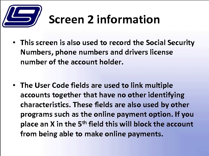 Screen 2 information • This screen is also used to record the Social Security