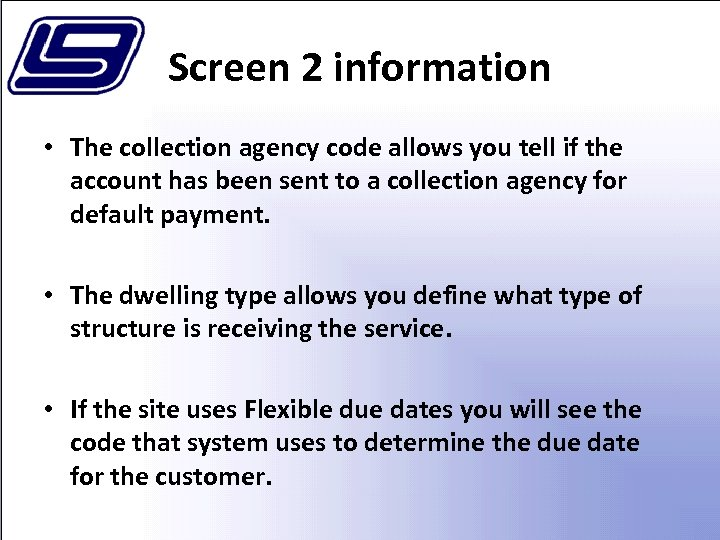 Screen 2 information • The collection agency code allows you tell if the account