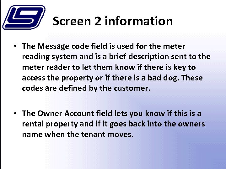 Screen 2 information • The Message code field is used for the meter reading