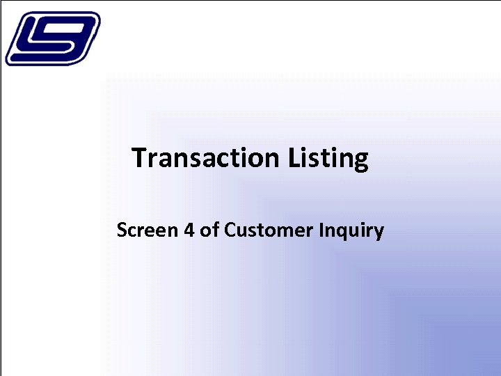 Transaction Listing Screen 4 of Customer Inquiry