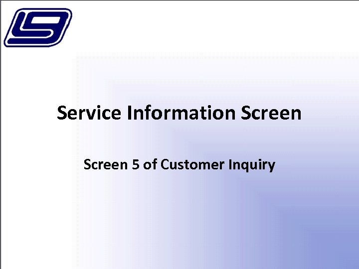 Service Information Screen 5 of Customer Inquiry