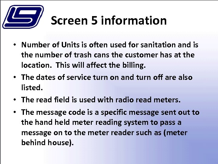 Screen 5 information • Number of Units is often used for sanitation and is