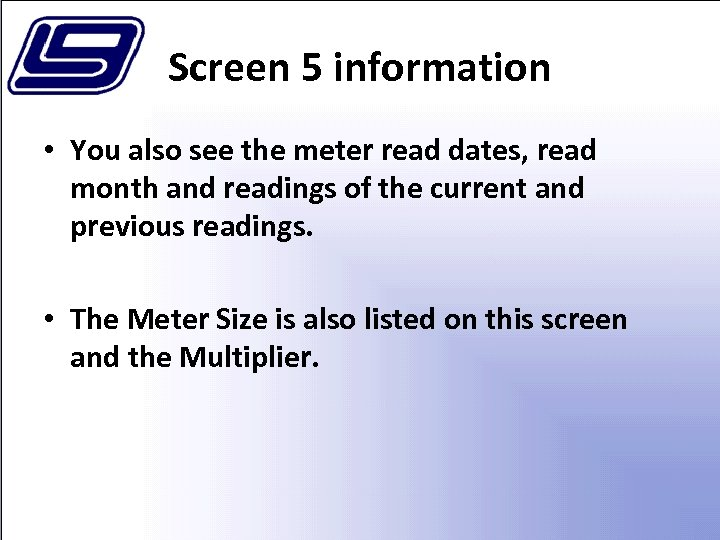 Screen 5 information • You also see the meter read dates, read month and