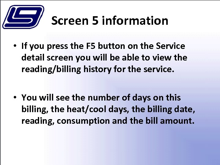 Screen 5 information • If you press the F 5 button on the Service