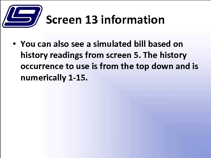 Screen 13 information • You can also see a simulated bill based on history