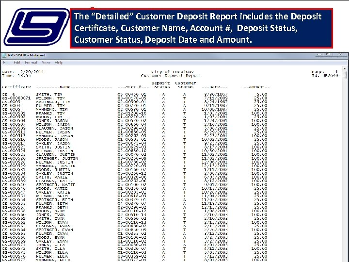 "The ""Detailed"" Customer Deposit Report includes the Deposit Certificate, Customer Name, Account #, Deposit"
