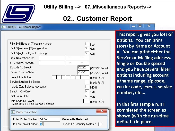 Utility Billing --> 07. . Miscellaneous Reports -> 02. . Customer Report This report