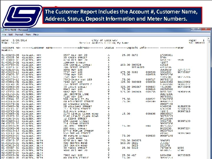 The Customer Report includes the Account #, Customer Name, Address, Status, Deposit Information and
