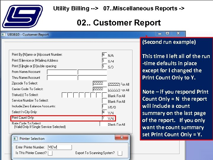 Utility Billing --> 07. . Miscellaneous Reports -> 02. . Customer Report (Second run