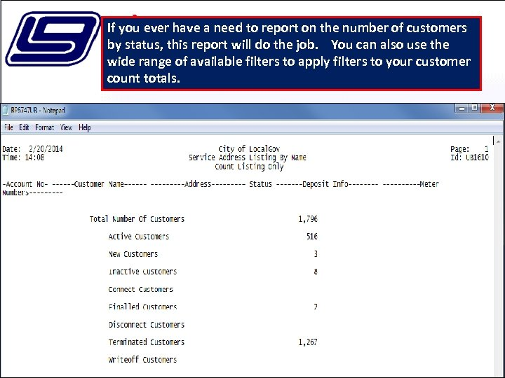 If you ever have a need to report on the number of customers by