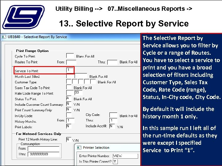 Utility Billing --> 07. . Miscellaneous Reports -> 13. . Selective Report by Service