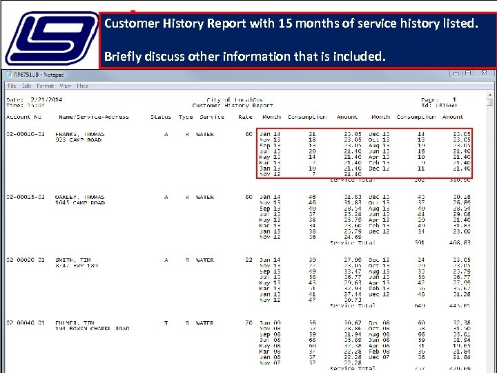 Customer History Report with 15 months of service history listed. Briefly discuss other information