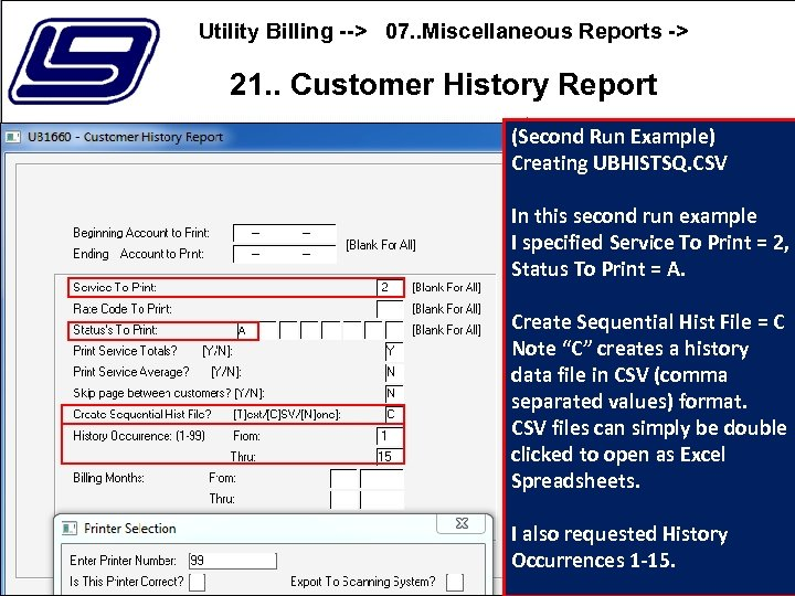 Utility Billing --> 07. . Miscellaneous Reports -> 21. . Customer History Report (Second