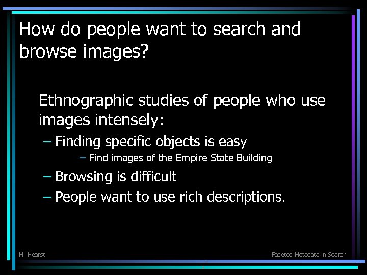 How do people want to search and browse images? Ethnographic studies of people who