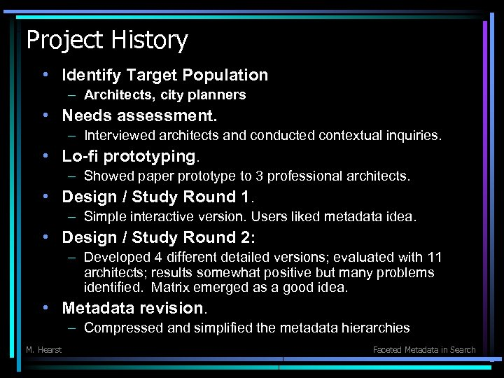 Project History • Identify Target Population – Architects, city planners • Needs assessment. –