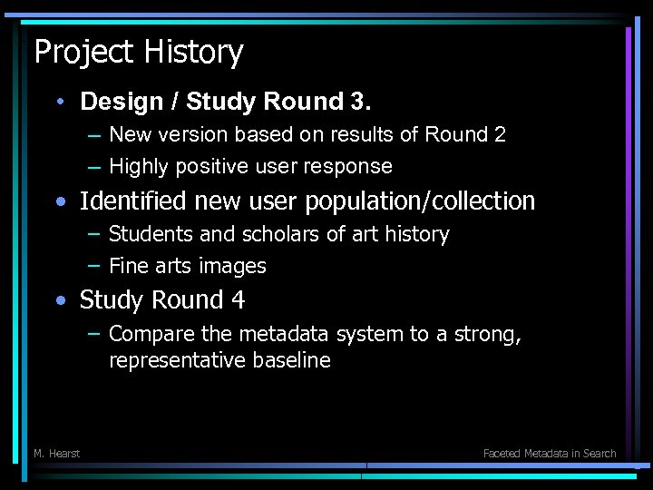 Project History • Design / Study Round 3. – New version based on results