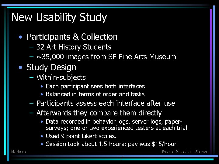 New Usability Study • Participants & Collection – 32 Art History Students – ~35,