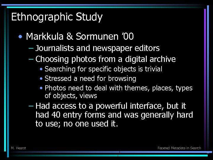 Ethnographic Study • Markkula & Sormunen ' 00 – Journalists and newspaper editors –