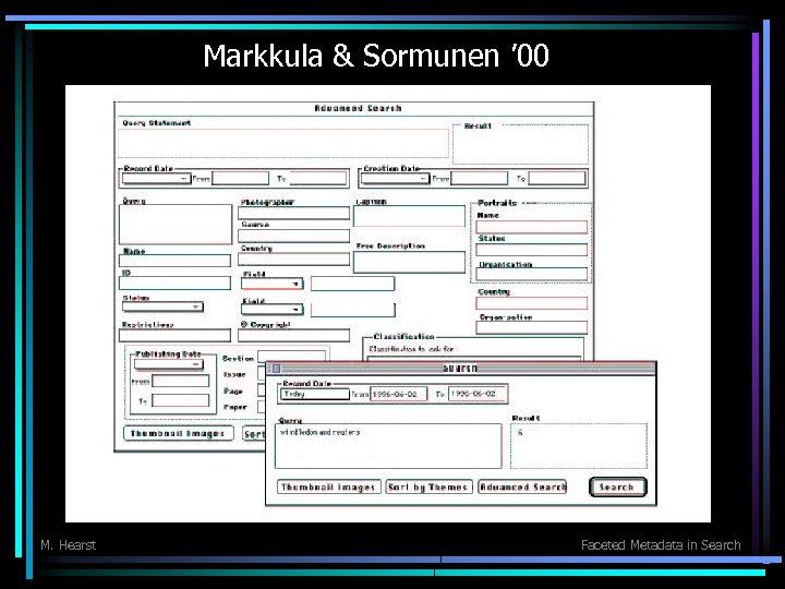 Markkula & Sormunen ' 00 M. Hearst Faceted Metadata in Search