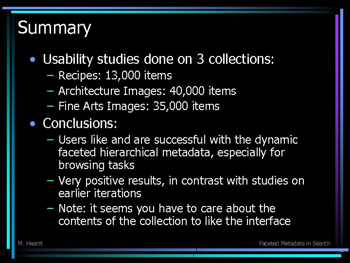 Summary • Usability studies done on 3 collections: – Recipes: 13, 000 items –