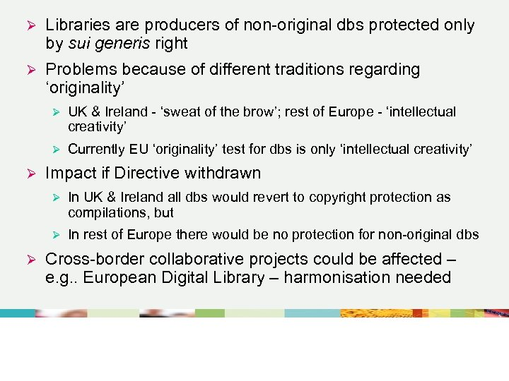 Ø Libraries are producers of non-original dbs protected only by sui generis right Ø