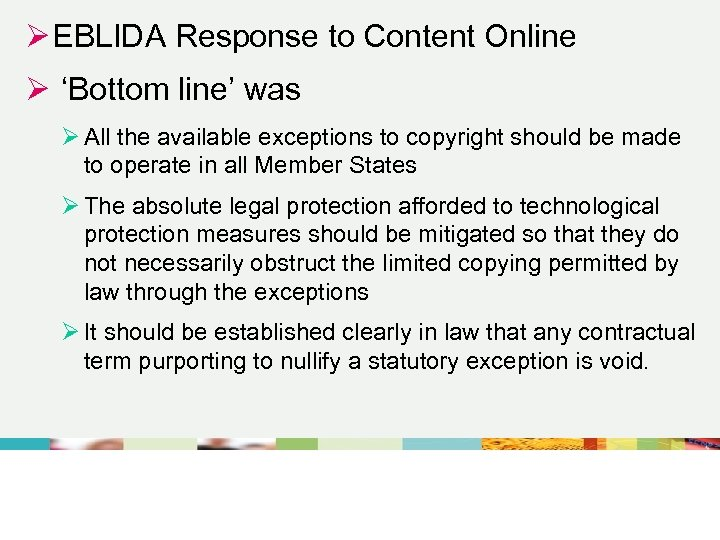 Ø EBLIDA Response to Content Online Ø 'Bottom line' was Ø All the available