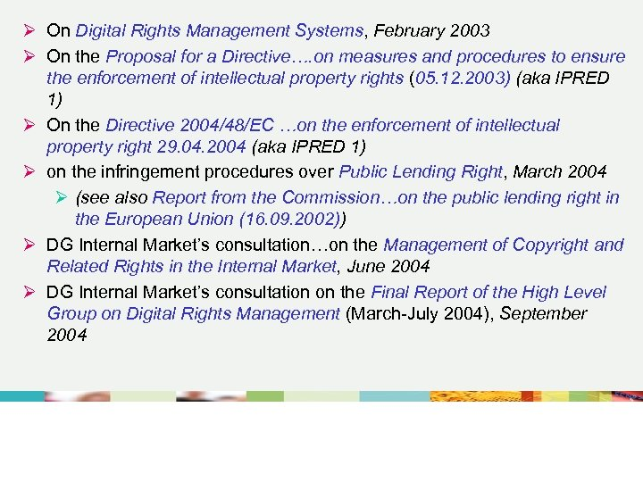 Ø On Digital Rights Management Systems, February 2003 Ø On the Proposal for a