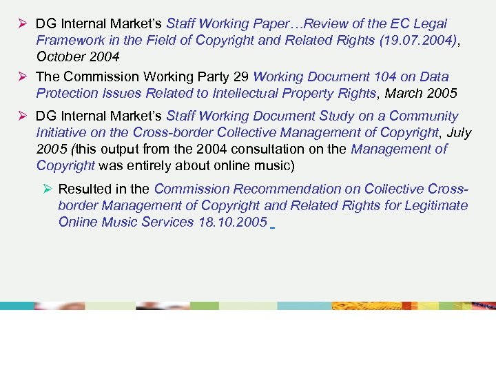 Ø DG Internal Market's Staff Working Paper…Review of the EC Legal Framework in the