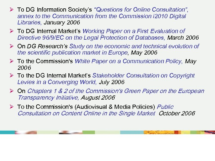 """Ø To DG Information Society's """"Questions for Online Consultation"""", annex to the Communication from"""