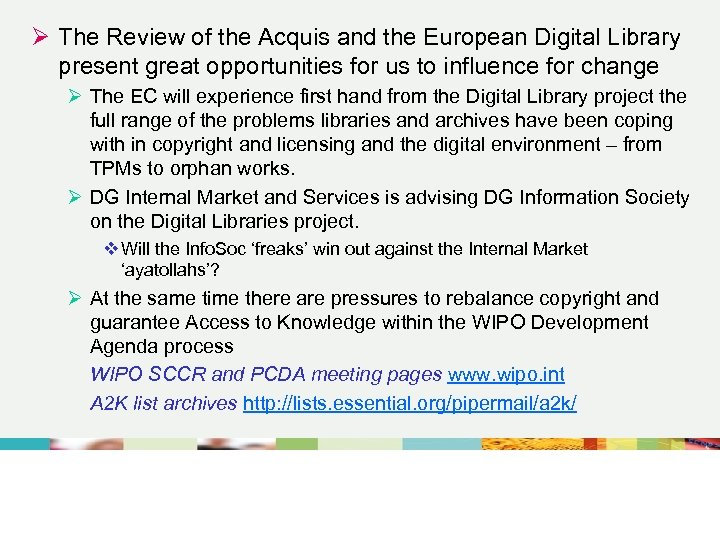 Ø The Review of the Acquis and the European Digital Library present great opportunities
