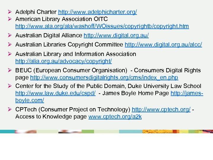 Ø Adelphi Charter http: //www. adelphicharter. org/ Ø American Library Association OITC http: //www.