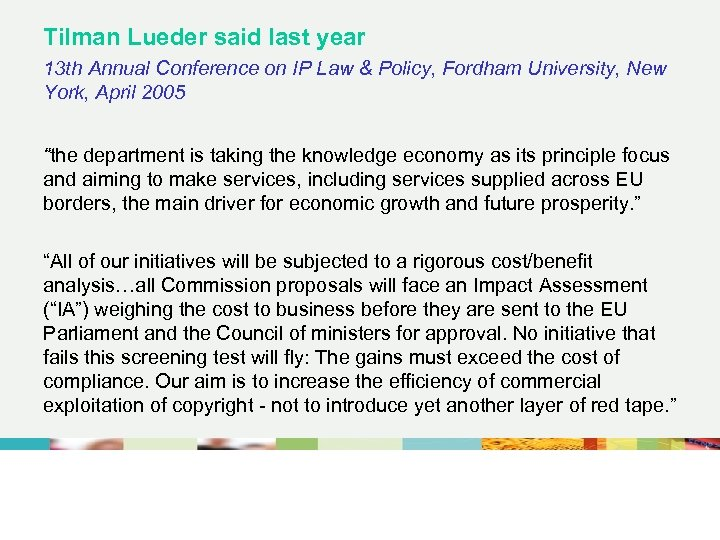 Tilman Lueder said last year 13 th Annual Conference on IP Law & Policy,