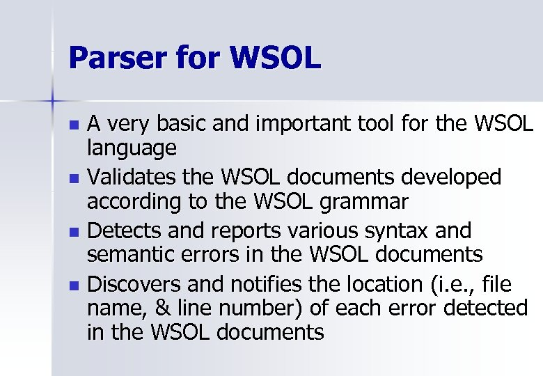 Parser for WSOL A very basic and important tool for the WSOL language n