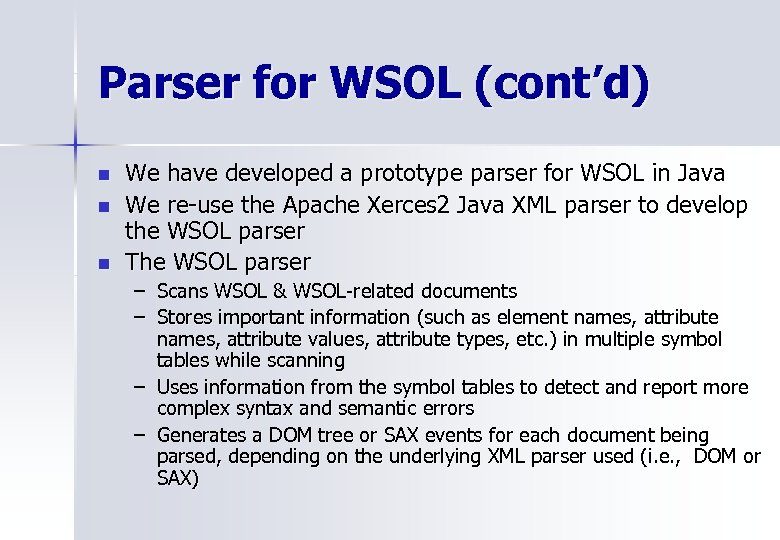 Parser for WSOL (cont'd) n n n We have developed a prototype parser for