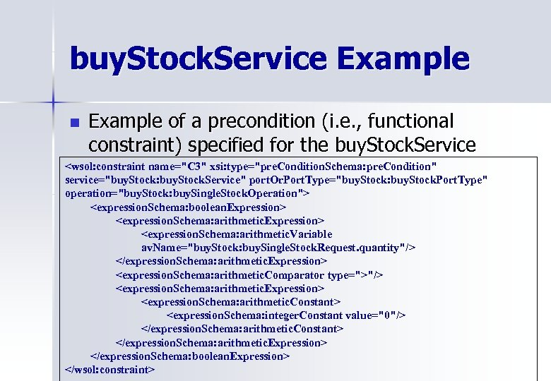 buy. Stock. Service Example n Example of a precondition (i. e. , functional constraint)