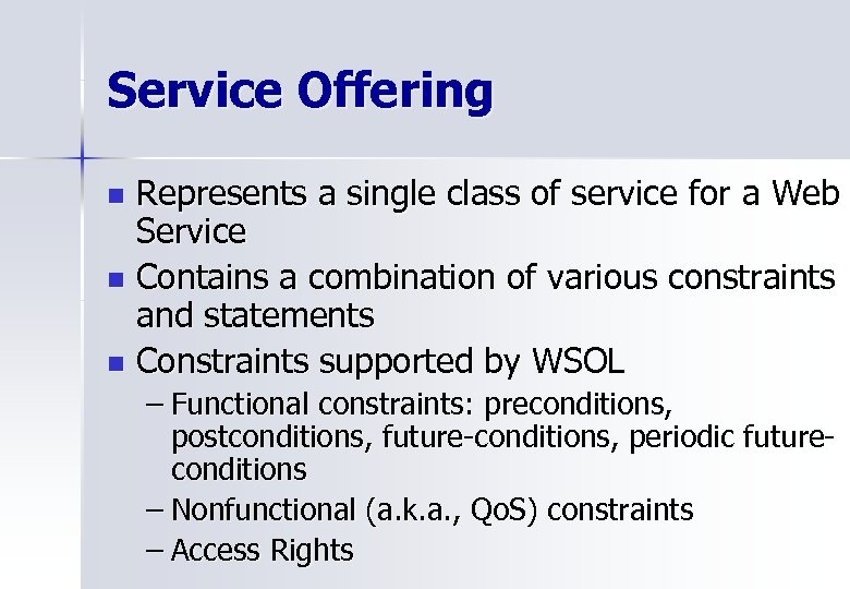 Service Offering Represents a single class of service for a Web Service n Contains