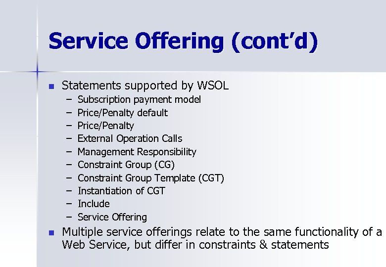 Service Offering (cont'd) n Statements supported by WSOL – – – – – n