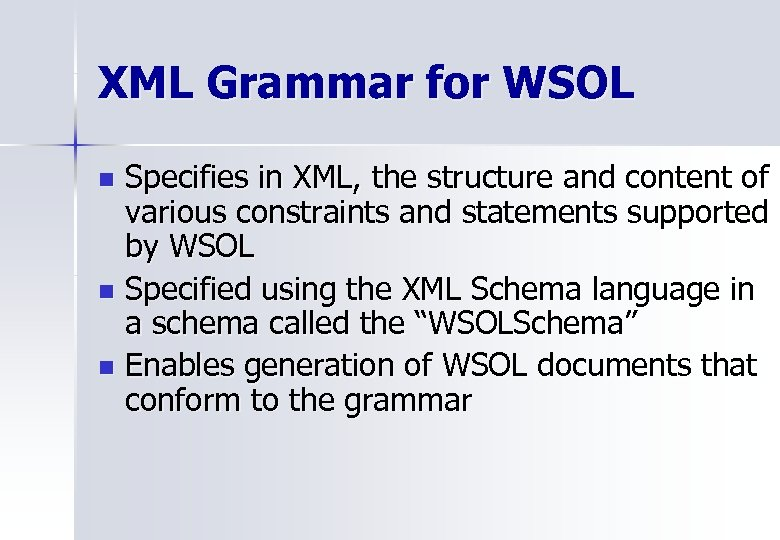 XML Grammar for WSOL Specifies in XML, the structure and content of various constraints