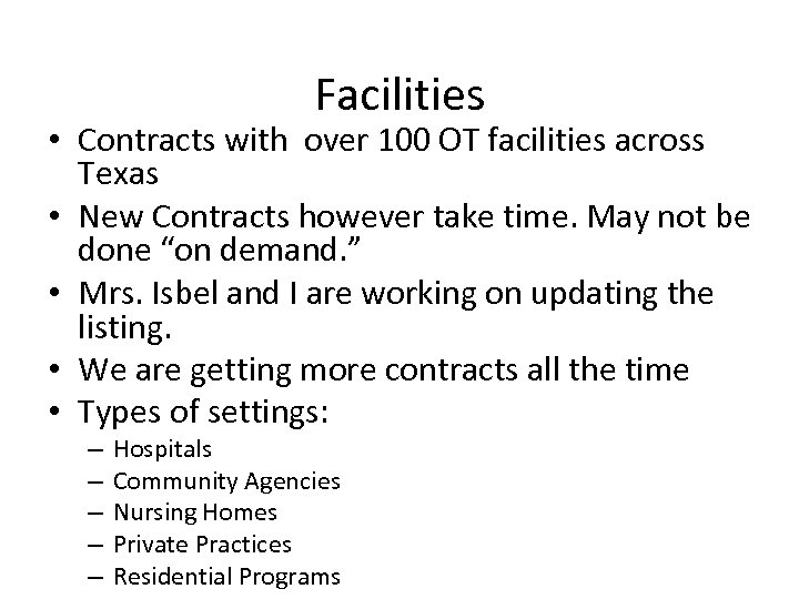 Facilities • Contracts with over 100 OT facilities across Texas • New Contracts however