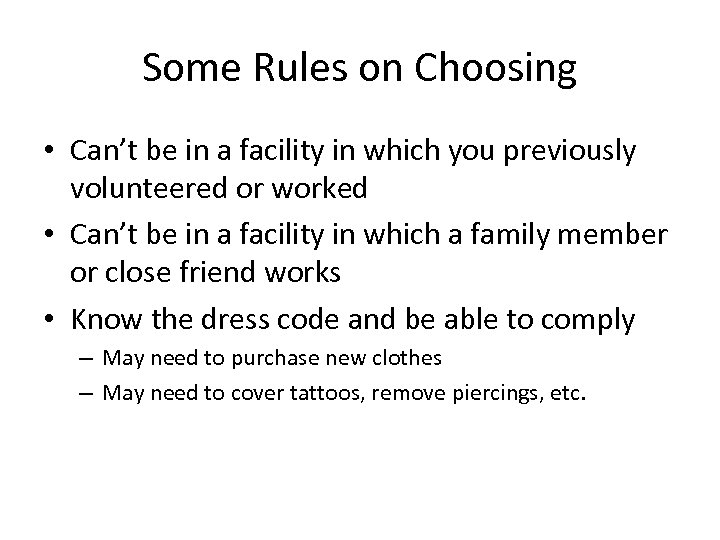 Some Rules on Choosing • Can't be in a facility in which you previously