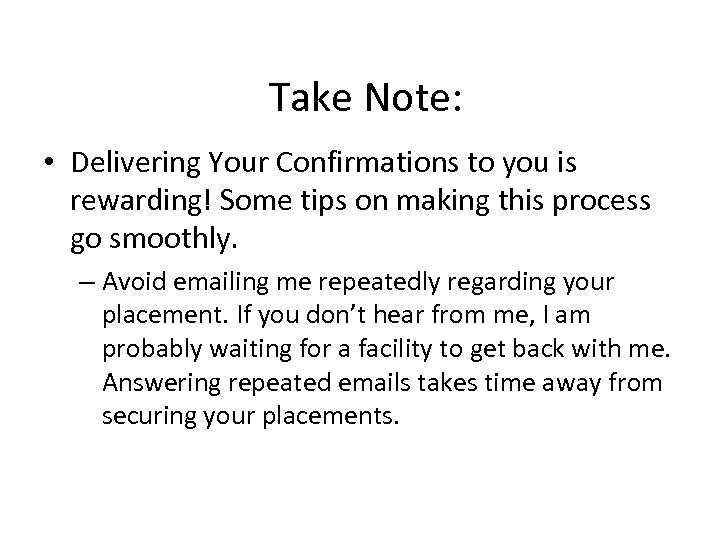 Take Note: • Delivering Your Confirmations to you is rewarding! Some tips on making