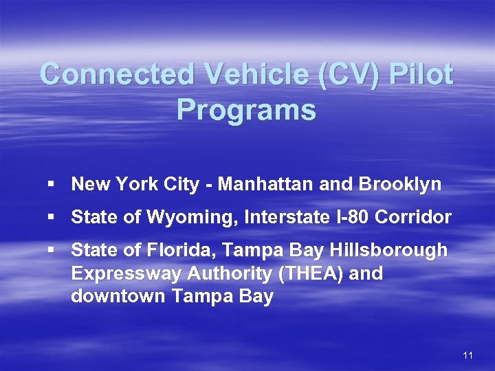 Connected Vehicle (CV) Pilot Programs § New York City - Manhattan and Brooklyn §